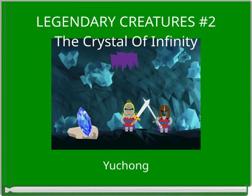 LEGENDARY CREATURES #2The Crystal Of Infinity
