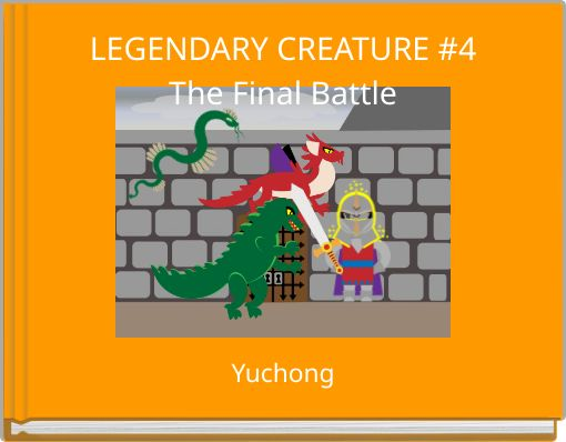 LEGENDARY CREATURE #4The Final Battle