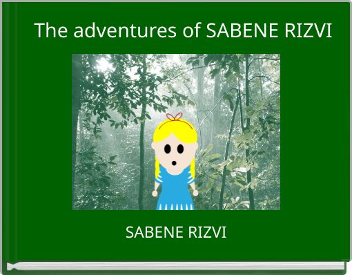 The adventures of SABENE RIZVI