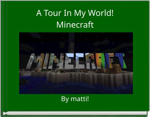 A Tour In My World!Minecraft