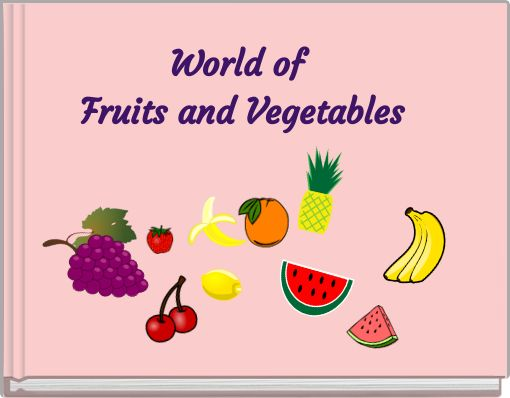 World of Fruits and Vegetables