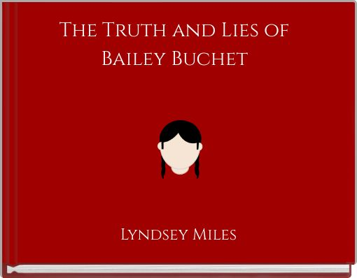 The Truth and Lies of Bailey Buchet