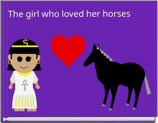 The girl who loved her horses