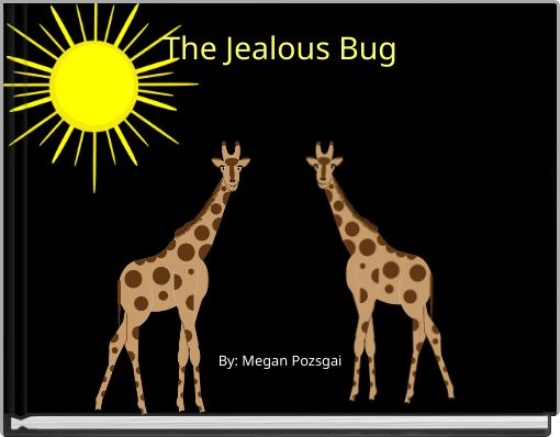 The Jealous Bug
