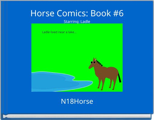 Horse Comics: Book #6Starring: Ladle