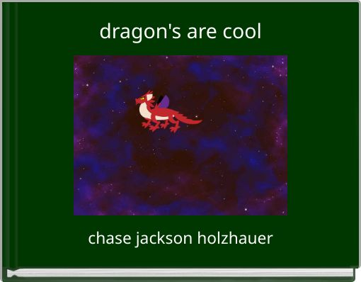 dragon's are cool