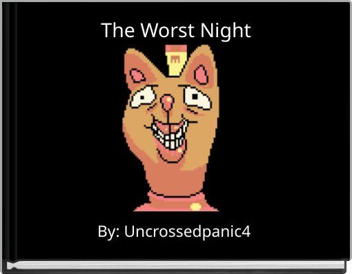 The Worst Night