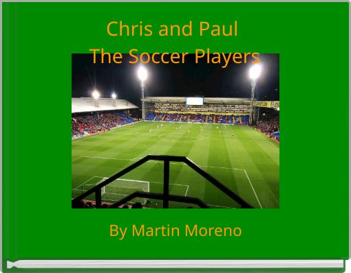 Chris and Paul The Soccer Players