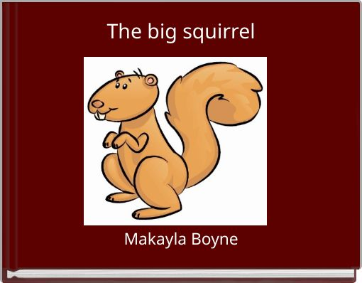 The big squirrel