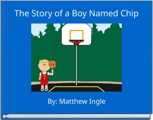 The Story of a Boy Named Chip
