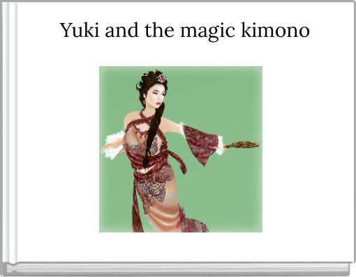 Yuki and the magic kimono