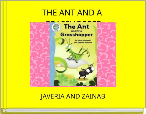 THE ANT AND A GRASSHOPPER