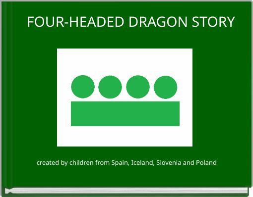 FOUR-HEADED DRAGON STORY