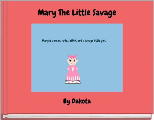 Mary The Little Savage