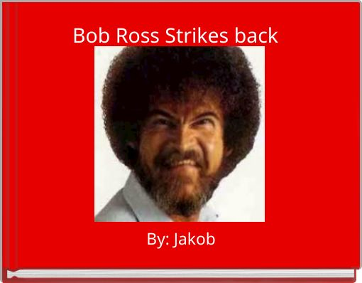 Bob Ross Strikes back