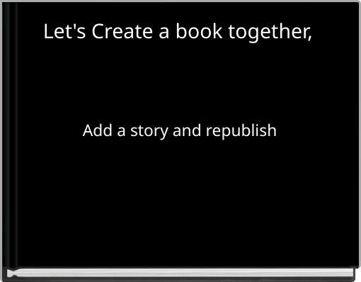 Let's Create a book together,