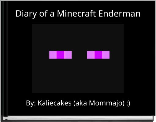 Diary of a Minecraft Enderman