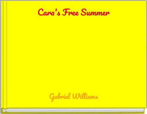 Cara's Free Summer