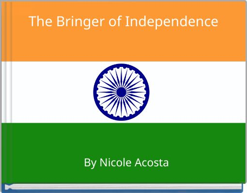 The Bringer of Independence