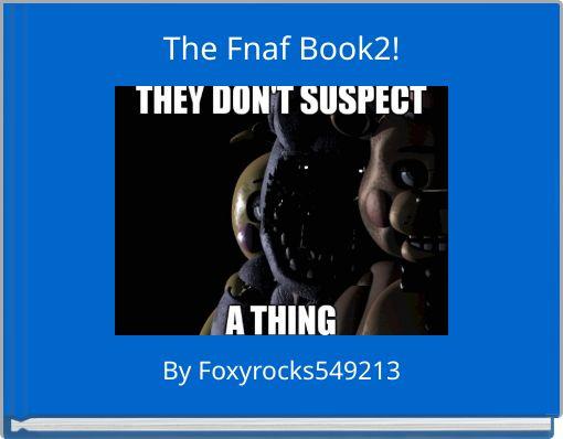 The Fnaf Book2!
