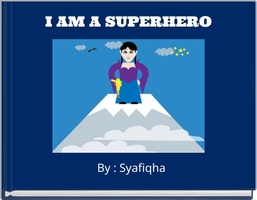 i am a superhero essay When thinking of heroes to write on i the first and number one hero in my life is my father saved essays save your essays i am the black sheep in the family.