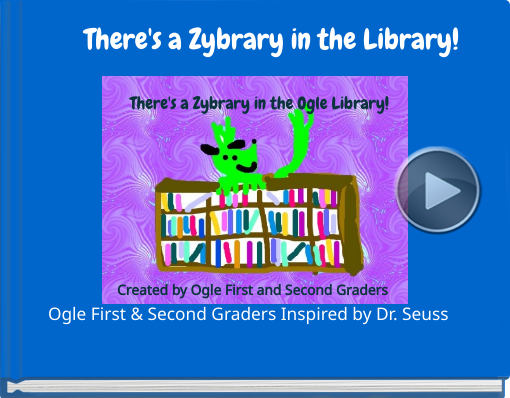 Book titled 'There's a Zybrary in the Library!'