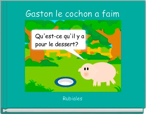Gaston le cochon a faim