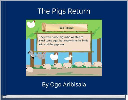 The Pigs Return