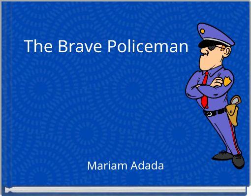 The Brave Policeman