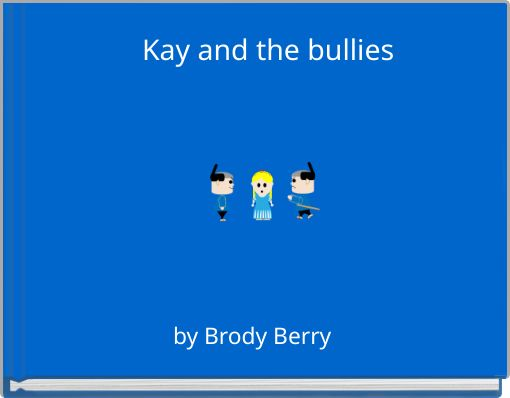 Kay and the bullies