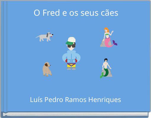 O Fred e os seus cães