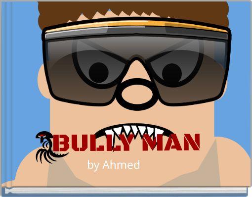 BULLY MAN