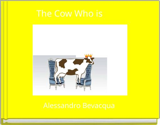The Cow Who is King
