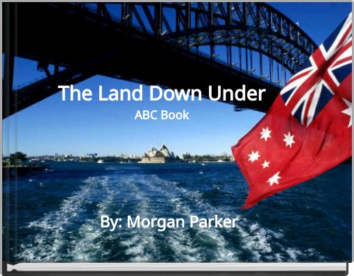 The Land Down UnderABC Book