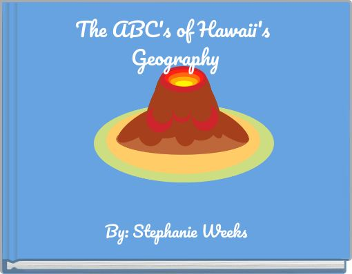 The ABC's of Hawaii's Geography