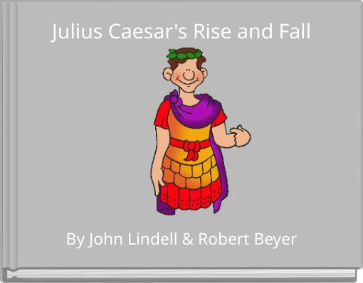 a report on the reign and fall of julius caesar Babylon and the reign of king nebuchadnezzar ii (fall 2012)  caesar's rise to power in rome (fall 2012) gaius julius caesar was perhaps one of the most.