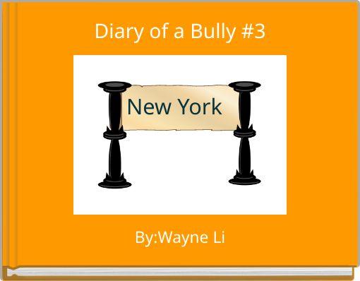 Diary of a Bully #3