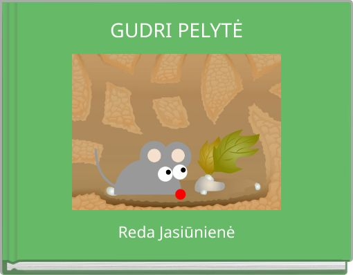GUDRI PELYTĖ