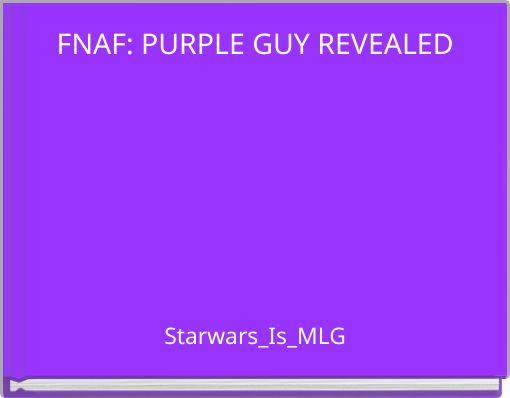 FNAF: PURPLE GUY REVEALED