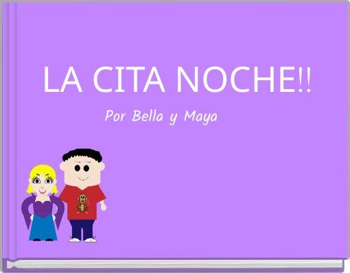 LA CITA NOCHE!!