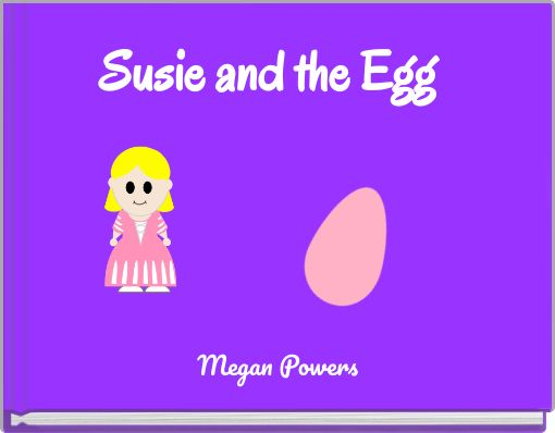 Susie and the Egg