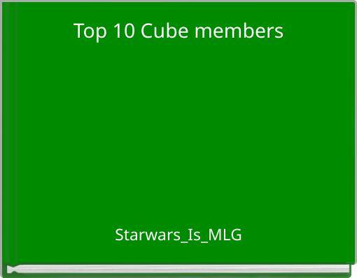 Top 10 Cube members
