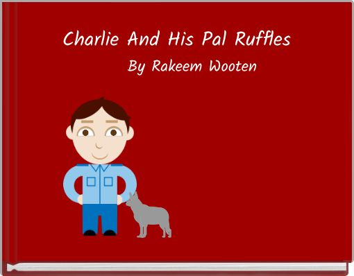 Charlie And His Pal Ruffles
