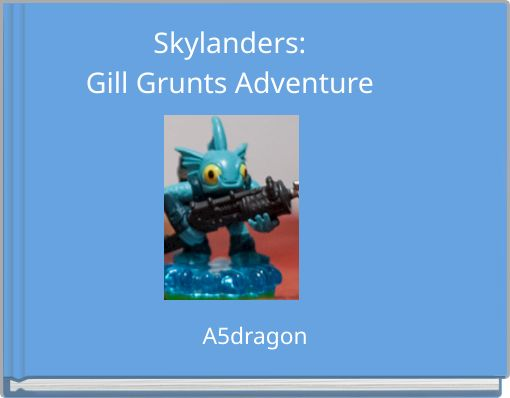 Skylanders:Gill Grunts Adventure