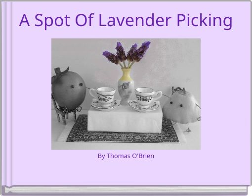 A Spot Of Lavender PickingBy Thomas O'Brien