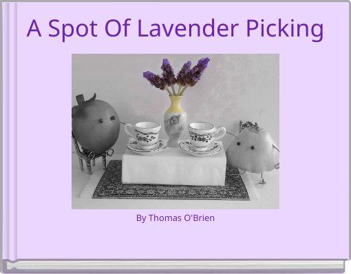 A Spot Of Lavender PickingBy Thomas O'Brien