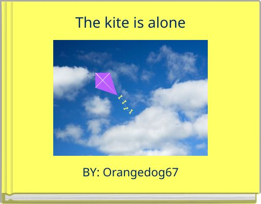 The kite is alone