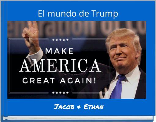 El mundo de Trump