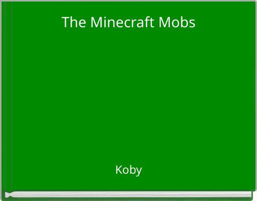 The Minecraft Mobs