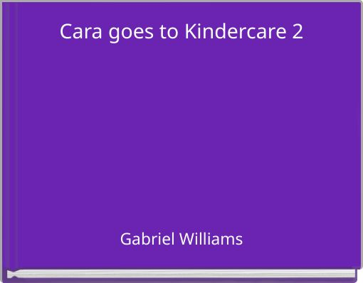 Cara goes to Kindercare 2